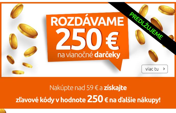 Rozdávame 250 € - PREDLŽUJEME!