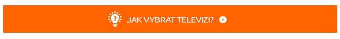 JAK VYBRAT TELEVIZI? (oranžové+žárovka)