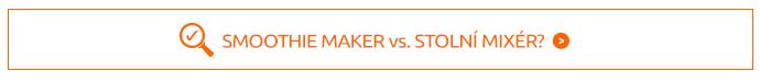 SMOOTHIE MAKER vs. STOLNÍ MIXÉR? (bílé+lupa)