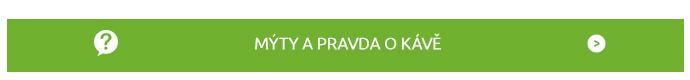 MÝTY A PRAVDA O KÁVĚ > (zelený)
